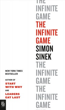 The infinite game /  Simon Sinek. - Simon Sinek.