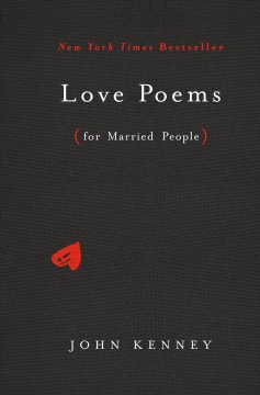 Love poems : (for married people) / by John Kenney.