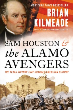 Sam Houston And The Alamo Avengers / Brian Kilmeade
