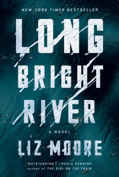 Long Bright River / Liz Moore - Liz Moore