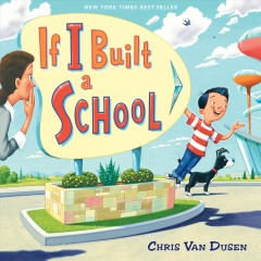 If I built a school /  Chris Van Dusen.