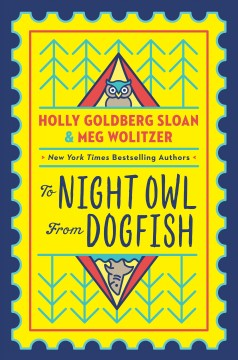 To Night Owl from Dogfish /  by Holly Goldberg Sloan & Meg Wolitzer. - by Holly Goldberg Sloan & Meg Wolitzer.