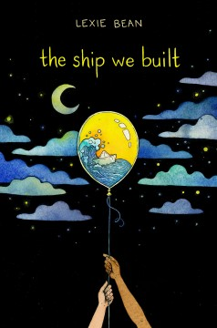 The ship we built /  Lexie Bean ; illustrated by Noah Grigni. - Lexie Bean ; illustrated by Noah Grigni.