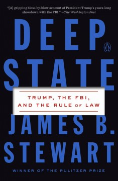 Deep state : Trump, the FBI, and the rule of law / James B. Stewart.