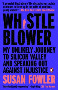 Whistleblower : my journey to Silicon Valley and fight for justice at Uber / Susan Fowler.