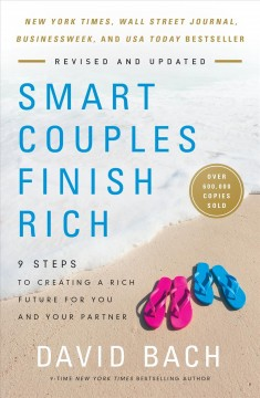 Smart couples finish rich : 9 steps to creating a rich future for you and your partner / David Bach.