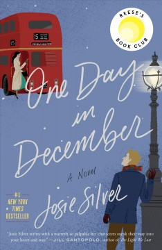 One day in December : a novel / Josie Silver. - Josie Silver.