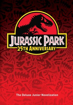 Jurassic Park 25th anniversary : the deluxe junior novelization / adapted by Gail Herman ; from a screenplay by Michael Crichton and David Koepp ; based on the novel by Michael Crichton. - adapted by Gail Herman ; from a screenplay by Michael Crichton and David Koepp ; based on the novel by Michael Crichton.