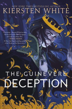 The Guinevere deception /  Kiersten White. - Kiersten White.