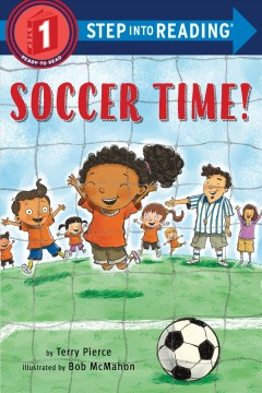 Soccer time! /  by Terry Pierce ; illustrated by Bob McMahon.
