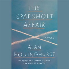 The Sparsholt affair /  Alan Hollinghurst ; read by David Dawson. - Alan Hollinghurst ; read by David Dawson.