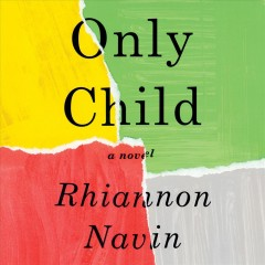 Only child : a novel / Rhiannon Navin. - Rhiannon Navin.