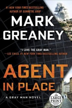 Agent in place /  Mark Greaney.