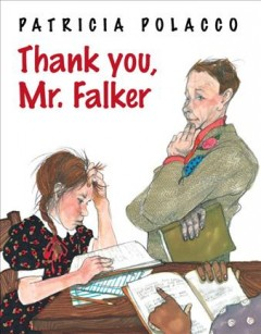 Thank you, Mr. Falker /  Patricia Polacco. - Patricia Polacco.