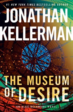 The Museum Of Desire / Jonathan Kellerman - Jonathan Kellerman