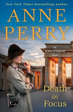 Death in focus : an Elena Standish novel / Anne Perry. - Anne Perry.