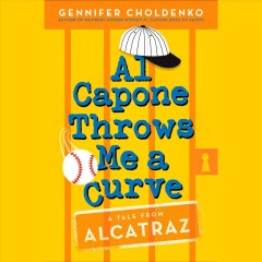 Al Capone throws me a curve /  Gennifer Choldenko. - Gennifer Choldenko.