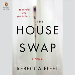 The house swap : a novel / Rebecca Fleet. - Rebecca Fleet.