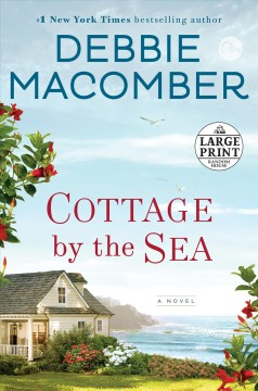 Cottage by the sea : a novel / Debbie Macomber. - Debbie Macomber.