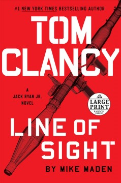 Tom Clancy Line of sight /  Mike Maden. - Mike Maden.