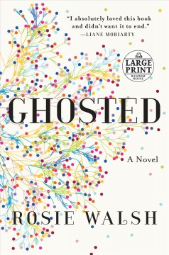 Ghosted : a novel / Rosie Walsh. - Rosie Walsh.