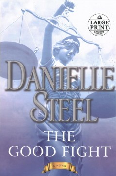 The good fight : a novel / Danielle Steel.