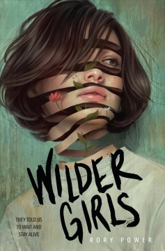 Wilder girls /  Rory Power. - Rory Power.