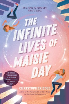 The infinite lives of Maisie Day /  Christopher Edge. - Christopher Edge.