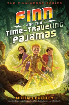 Finn and the time-traveling pajamas /  Michael Buckley. - Michael Buckley.