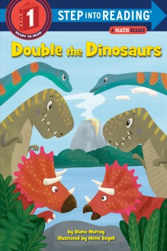 Double the dinosaurs /  by Diana Murray ; illustrated by Mette Engell. - by Diana Murray ; illustrated by Mette Engell.