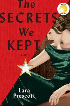 The Secrets We Kept / Lara Prescott - Lara Prescott