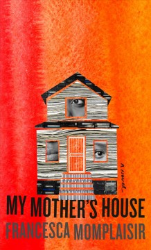 My mother's house /  Francesca Momplaisir.