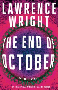 The end of October /  Lawrence Wright. - Lawrence Wright.
