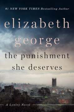 The Punishment She Deserves / Elizabeth George - Elizabeth George