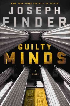 Guilty minds : a novel / Joseph Finder. - Joseph Finder.