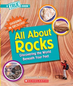 All about rocks : discovering the world beneath your feet / Alessandra Potenza ; illustrated by Gary LaCoste. - Alessandra Potenza ; illustrated by Gary LaCoste.