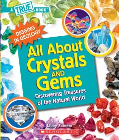 All about crystals and gems : discovering treasures of the natural world / Libby Romero ; illustrated by Gary LaCoste. - Libby Romero ; illustrated by Gary LaCoste.