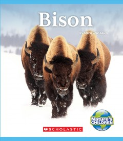 Bison /  by Mara Grunbaum ; [content consultant: Nikki Smith, Assistant Curator, North America and Polar Frontier, Columbus Zoo and Aquarium]. - by Mara Grunbaum ; [content consultant: Nikki Smith, Assistant Curator, North America and Polar Frontier, Columbus Zoo and Aquarium].