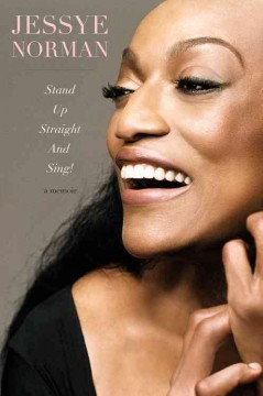 Stand up straight and sing! /  Jessye Norman.