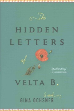 The hidden letters of Velta B. /  Gina Ochsner.