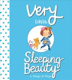 Very Little Sleeping Beauty /  Teresa Heapy & Sue Heap. - Teresa Heapy & Sue Heap.