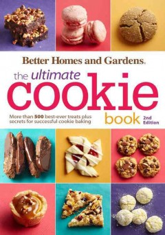 The ultimate cookie book : more than 500 best-ever treats plus secrets for successful cookie baking.