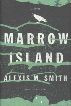 Marrow Island /  Alexis M. Smith.