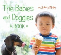The babies and doggies book /  by John & Molly.