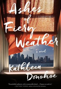 Ashes of fiery weather /  Kathleen Donohoe. - Kathleen Donohoe.