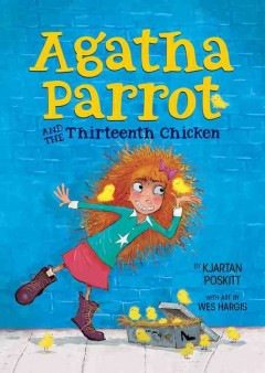 Agatha Parrot and the thirteenth chicken /  typed out neatly by Kjartan Poskitt ; illustrated by Wes Hargis. - typed out neatly by Kjartan Poskitt ; illustrated by Wes Hargis.
