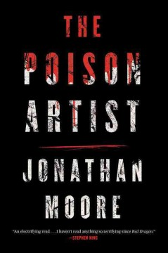 The poison artist /  Jonathan Moore.