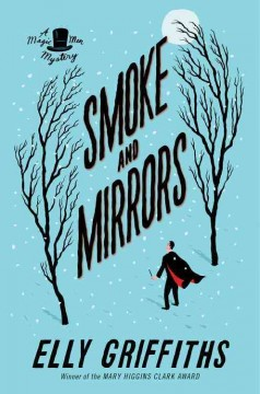 Smoke and mirrors /  Elly Griffiths.