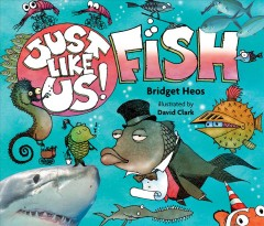 Fish /  by Bridget Heos ; illustrated by David Clark. - by Bridget Heos ; illustrated by David Clark.