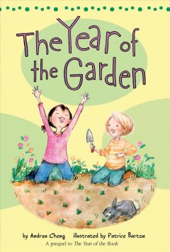 The year of the garden /  Andrea Cheng with illustrations by Patrice Barton. - Andrea Cheng with illustrations by Patrice Barton.